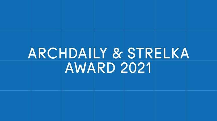 ArchDaily & Strelka Award Are Now Open for Voting